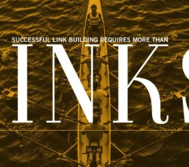 Successful Link Building Requires More Than Links