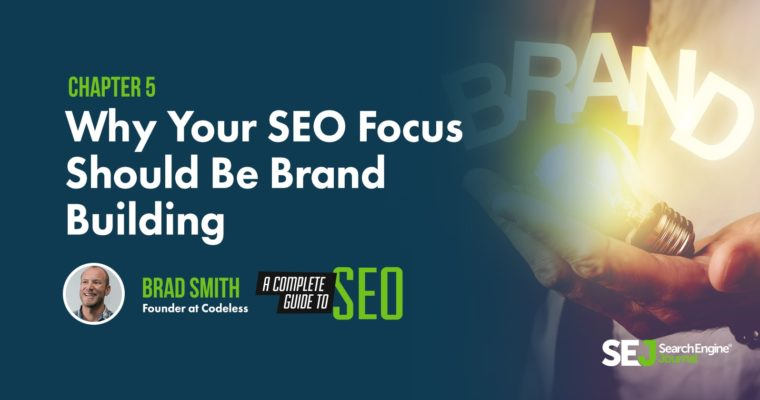 Why Your SEO Focus Should Be Brand Building