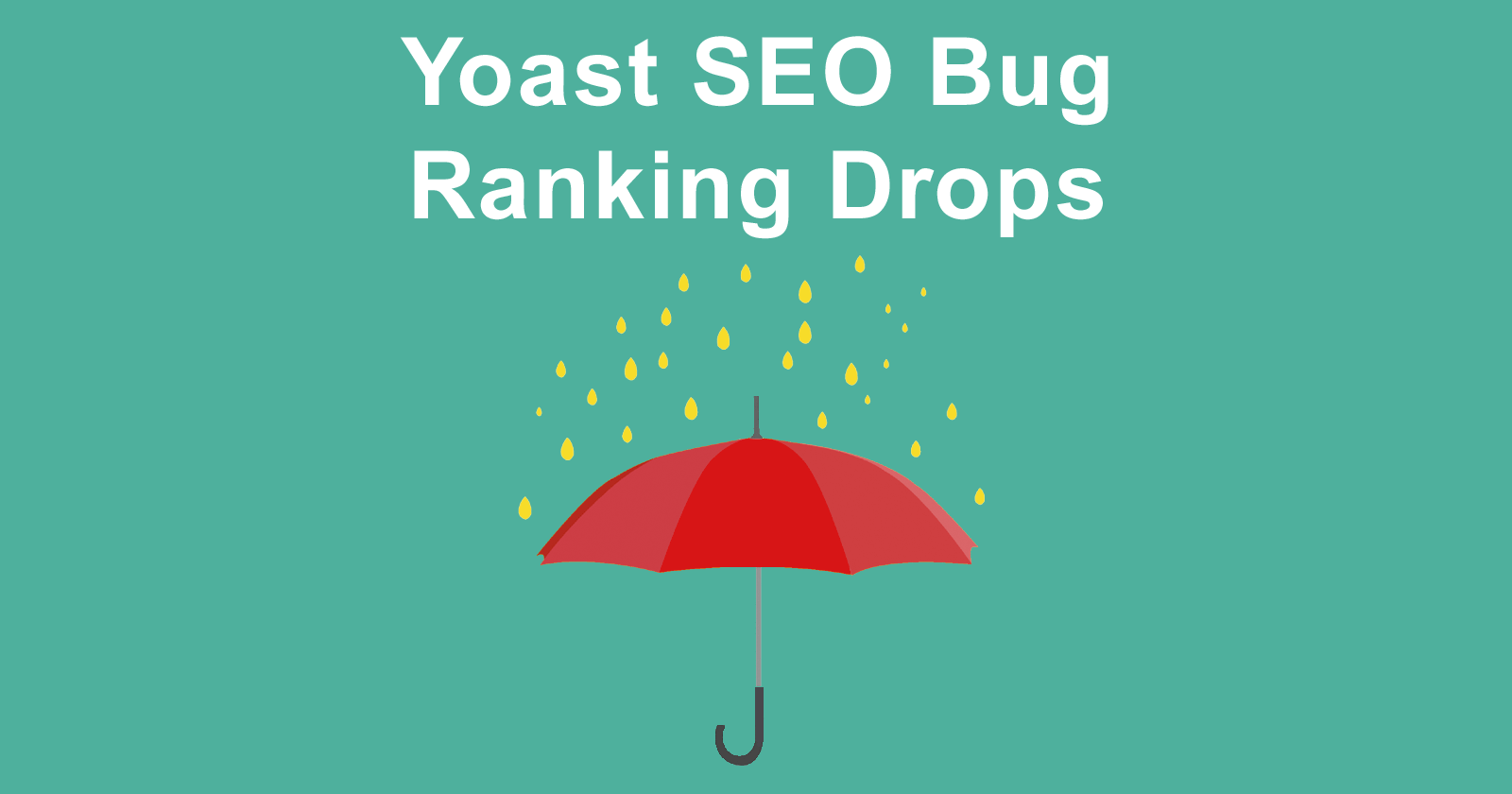 Yoast SEO Plugin 7.0 Bug Causes Ranking Drops by @martinibuster