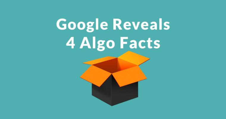 4 New Insights Into Google's Algorithm