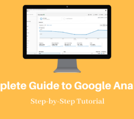 A Complete Guide to Google Analytics