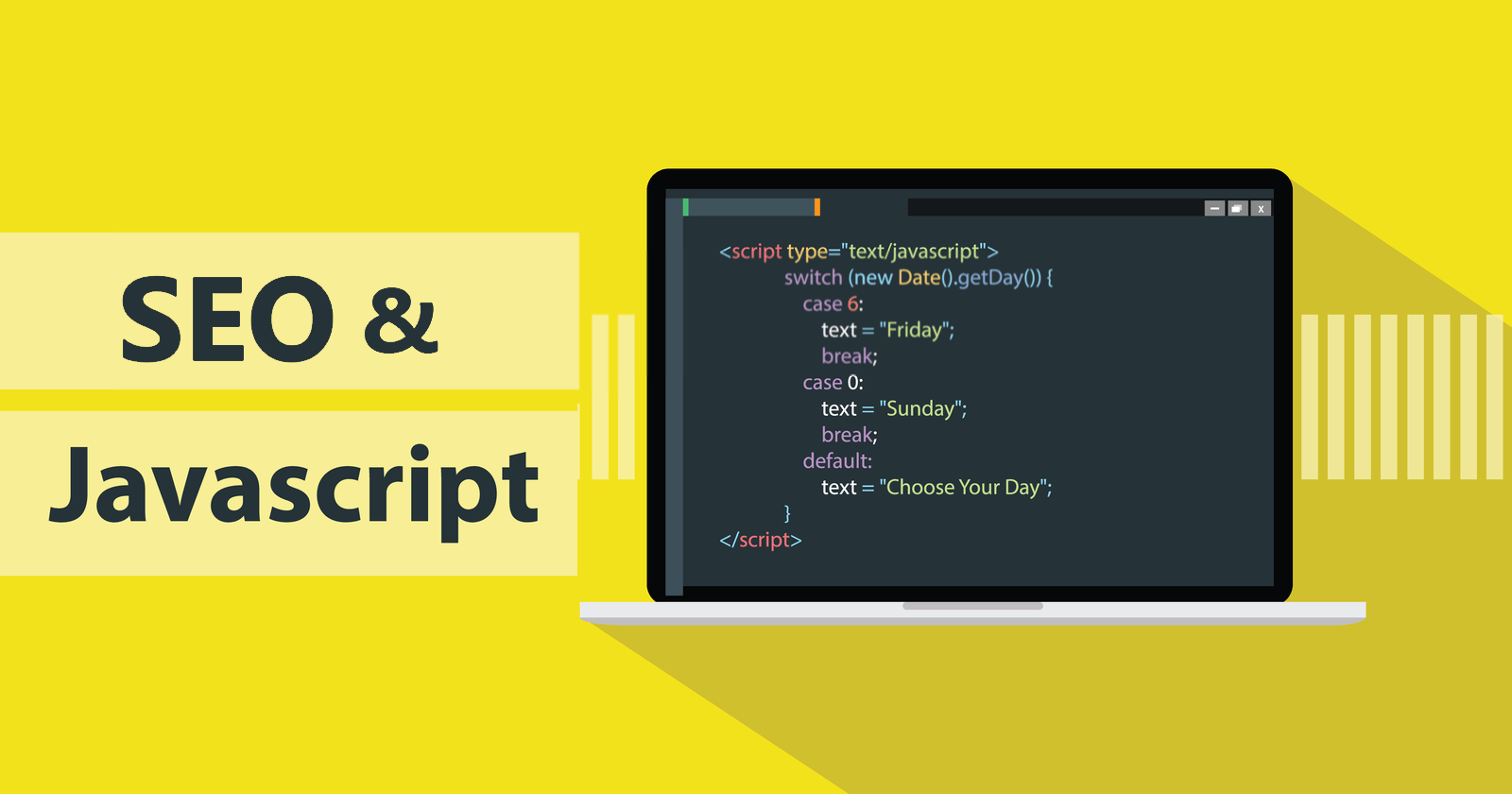 SEO and JavaScript 6 Things You Need to Know.'