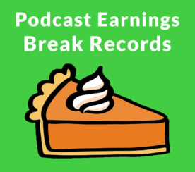 Podcast Revenues Soar