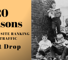 20 Reasons Why Your Search Ranking & Traffic Might Drop