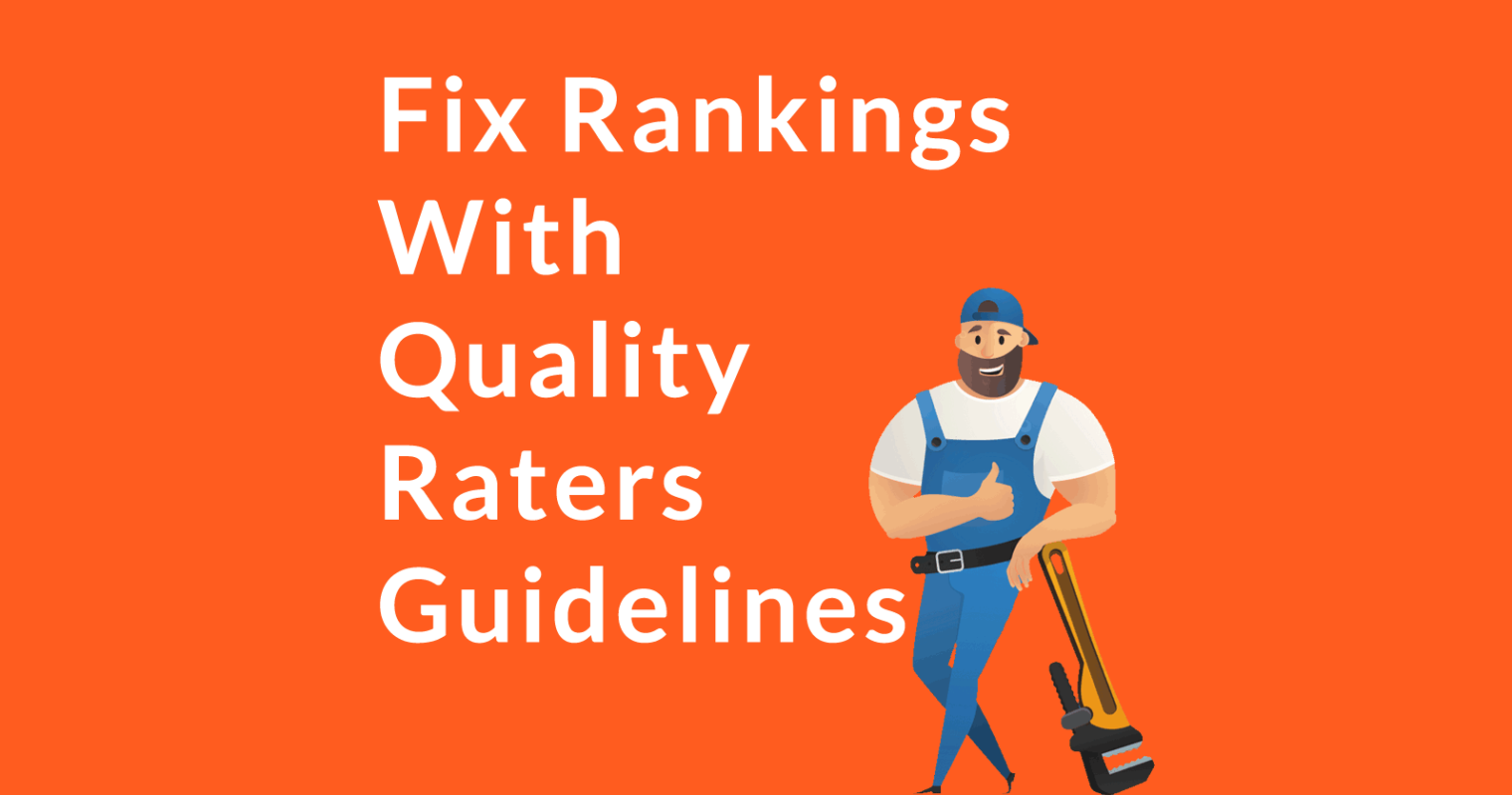 Google Rankings Dropped? How to Evaluate with Raters Guidelines