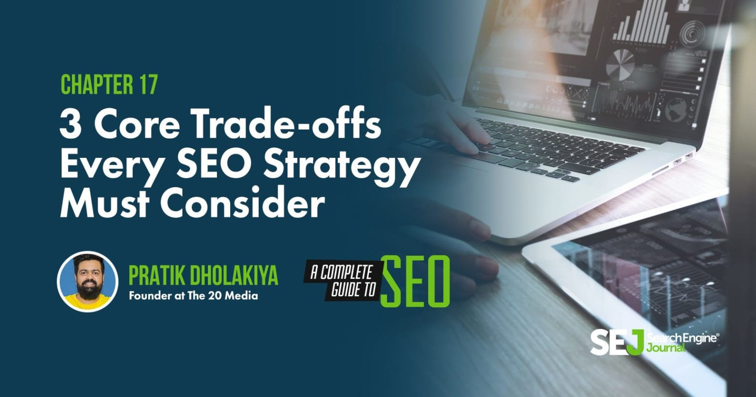 SEO Strategy: 3 Trade-offs You Must Consider