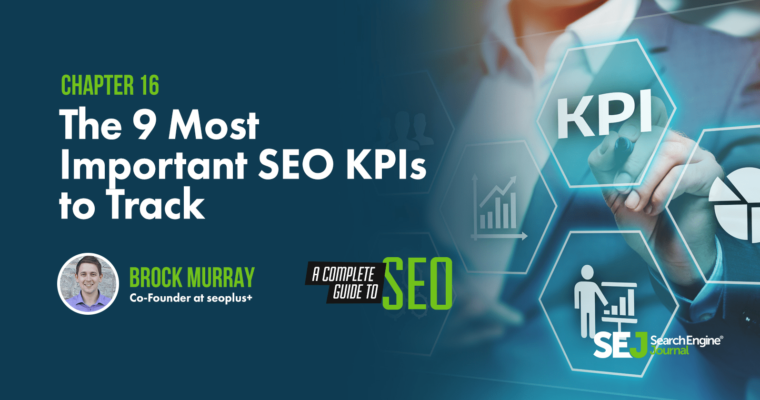 The 9 Most Important SEO KPIs You Should Be Tracking