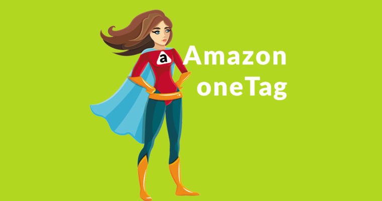 Amazon oneTag – Using it to Earn More Affiliate Revenue?