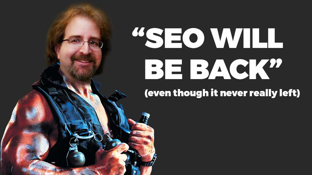 SEO will be back
