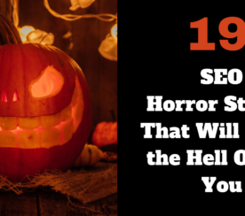 19 SEO Horror Stories That Will Scare the Hell Out of You