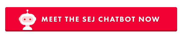 Meet the SEJ Chatbot Now