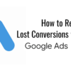 How to Recover Lost Conversions with a Google Ads Script