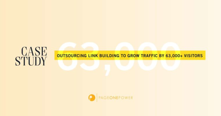 Case Study: Outsourcing Link Building to Grow Traffic by 63,000+ Visitors