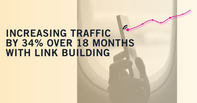 Increasing Traffic by 34% Over 18 Months with Link Building