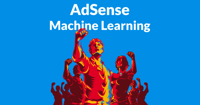 AdSense Giving Improved Machine Learning to Publishers