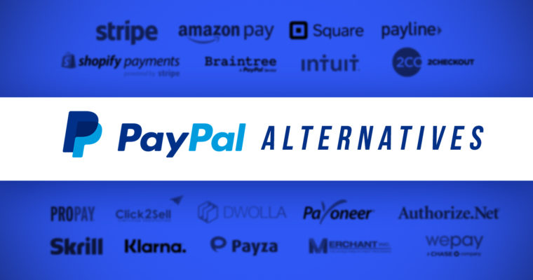 Top 18 PayPal Alternatives for Your Business