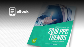 28 Experts on the Top 2019 PPC Trends You Need to Know
