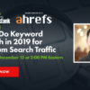 How to Do Keyword Research in 2019 for Maximum Search Traffic