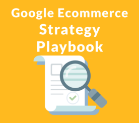 """Secret"" Google Playbook Shows How to Improve Ecommerce Sales"