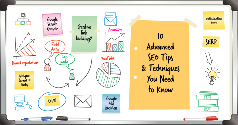 10 Advanced SEO Tips & Techniques You Need to Know