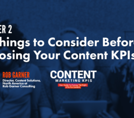 15 Things to Consider Before Choosing Your Content KPIs