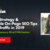 Content Strategy & Actionable On-Page SEO Tips to Drive Traffic in 2019