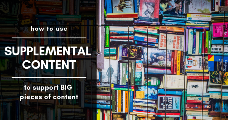 How to Use Supplemental Content to Get More Mileage from Big Content