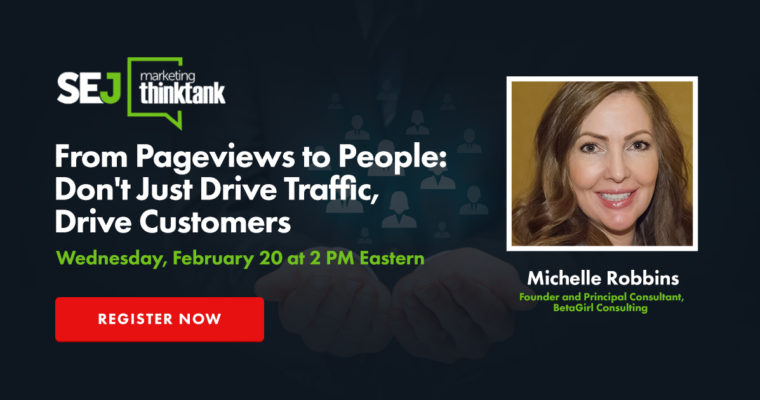 From Pageviews to People: Don't Just Drive Traffic, Drive Customers