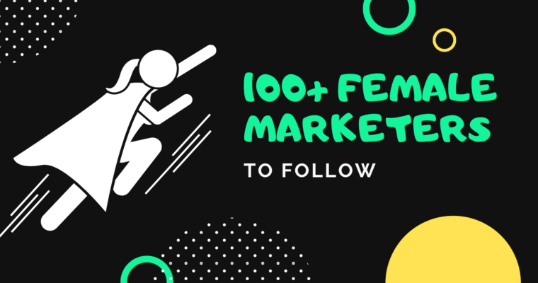 100+ Awesome Women Marketers to Follow in 2019