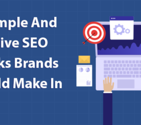 17 Simple & Effective SEO Tweaks Brands Should Make This Year