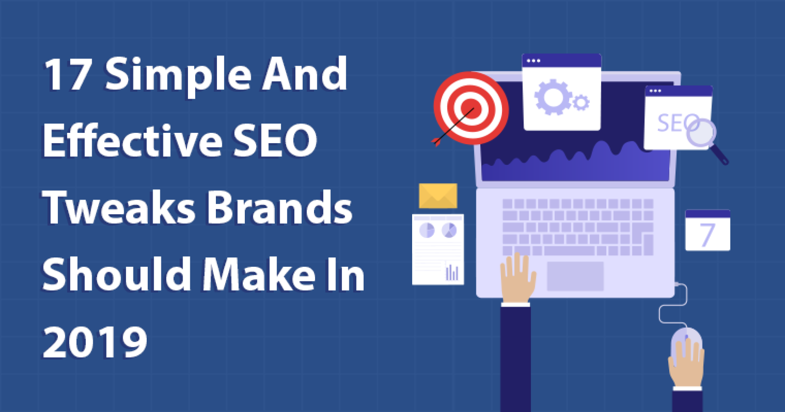 17 Simple & Effective SEO Tweaks Brands Should Make This Year - Search Engine Journal
