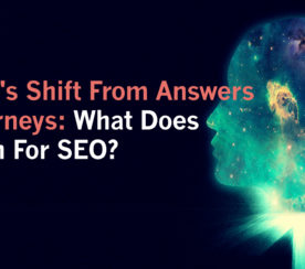 Google's Shift from Answers to Journeys: What Does It Mean for SEO?