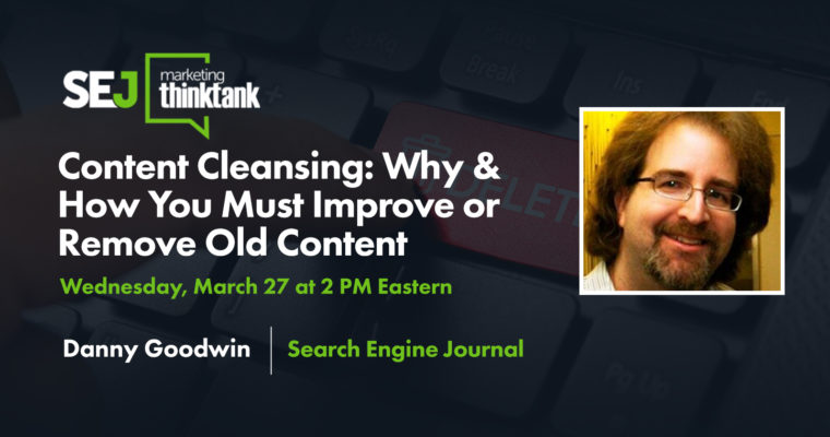 Content Cleansing: Why & How You Must Improve or Remove Old Content