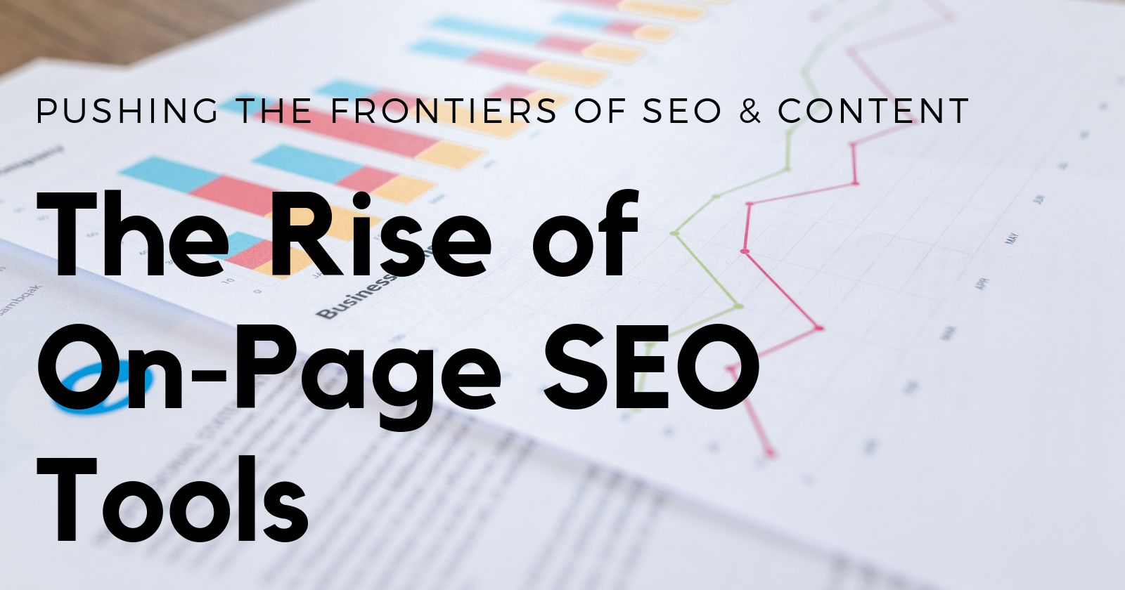 The Rise of On-Page SEO Tools: Pushing the Frontiers of SEO