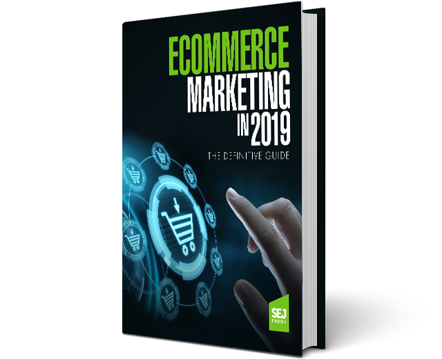 Ecommerce Marketing in 2019: The Definitive Guide