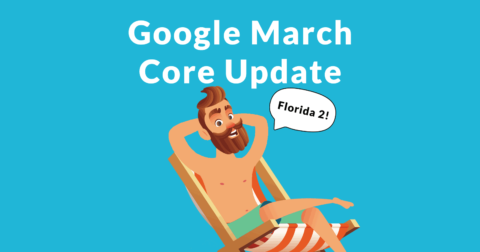 Image of a man in a beach chair with words above him that says, Google March Core Update