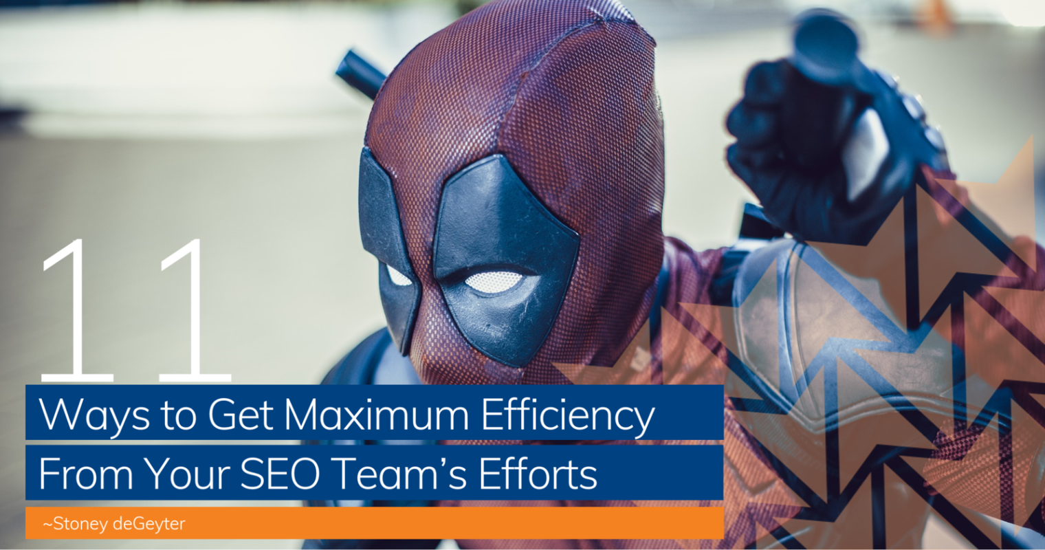 11 Ways Get Maximum Efficiency from Your SEO Team's Efforts
