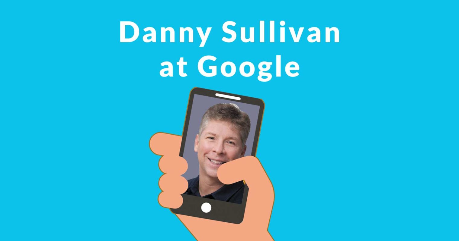Danny Sullivan Highlights 6 Huge Publisher Fears at Google Ranking Fair