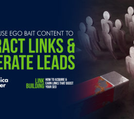 How to Use Ego Bait Content to Attract Links & Generate Leads