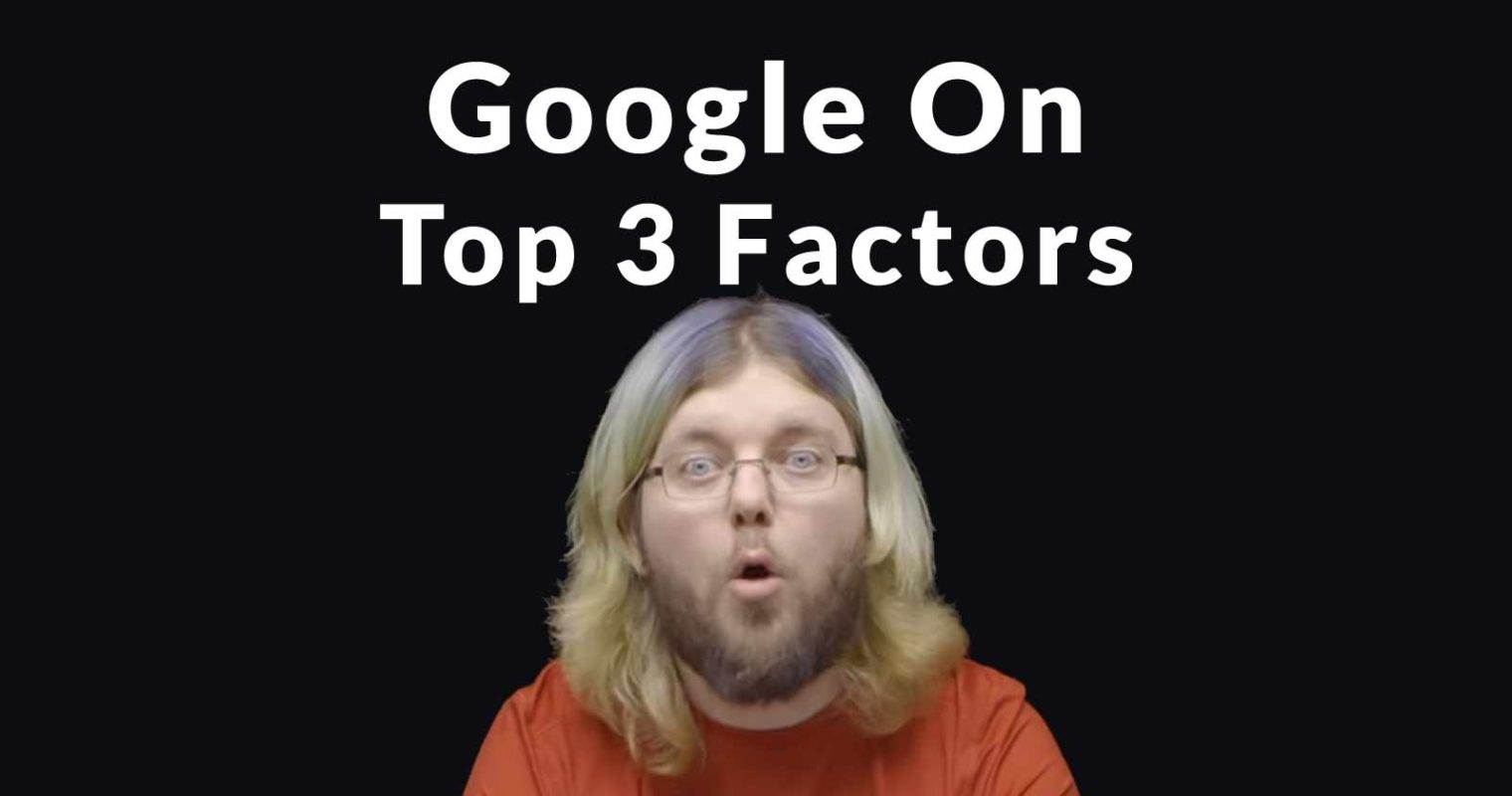 Google Shares Top 3 SEO Factors