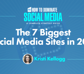 The 7 Biggest Social Media Sites in 2019