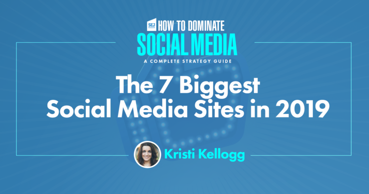 The 7 Biggest Social Media Sites in 2019 - Search Engine Journal