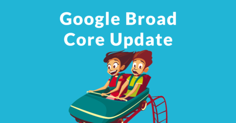 Image of two people on a roller coaster and the words, Google Broad Core Update