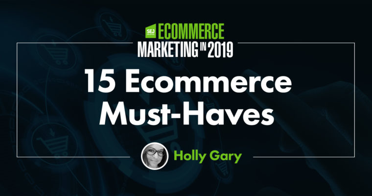 2b42ce91 15 Must-Have Features for Ecommerce Sites