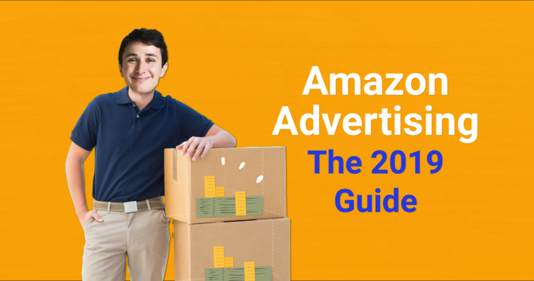 Amazon Advertising: The 2019 Guide