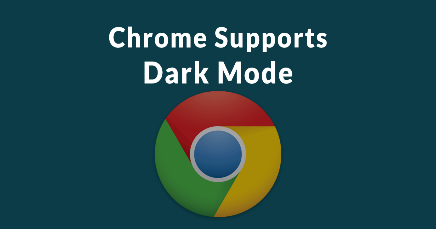 Google Chrome Now Supports Dark Mode Preference