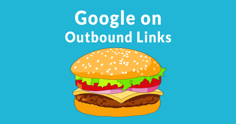 Google's John Mueller Answers if Linking Out Good for SEO