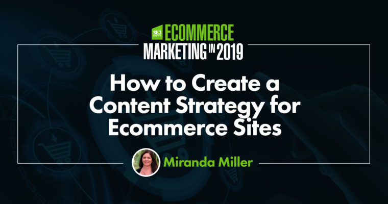 How to Create a Content Strategy for Ecommerce Sites