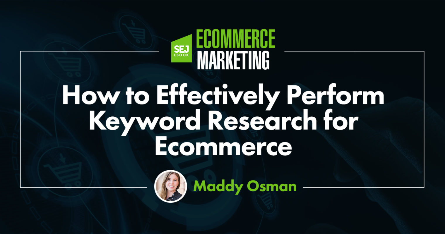 How to Effectively Perform Keyword Research for Ecommerce