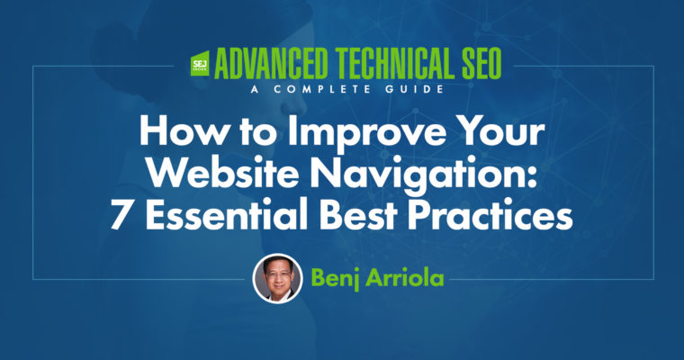 How to Improve Your Website Navigation: 7 Essential Best Practices